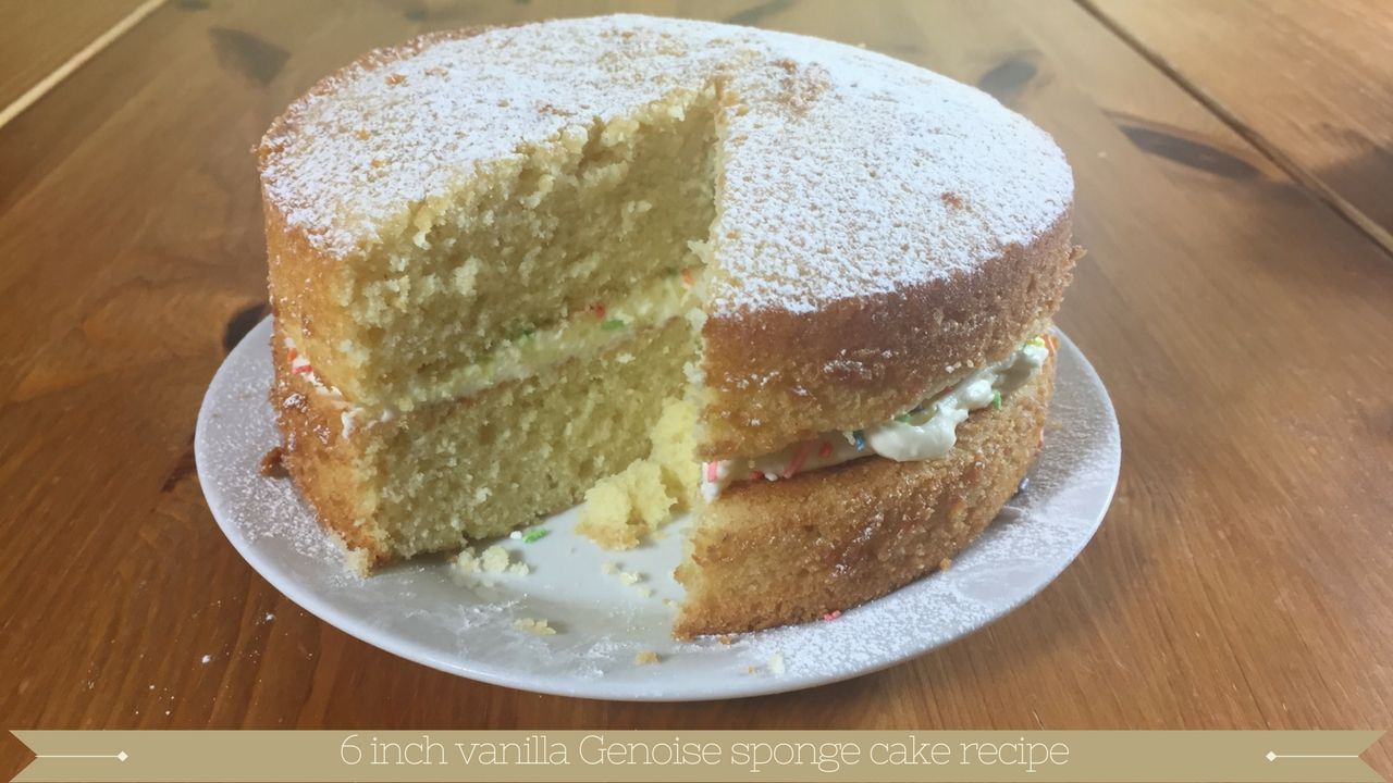 How to bake a 6 inch vanilla genoise sponge recipe