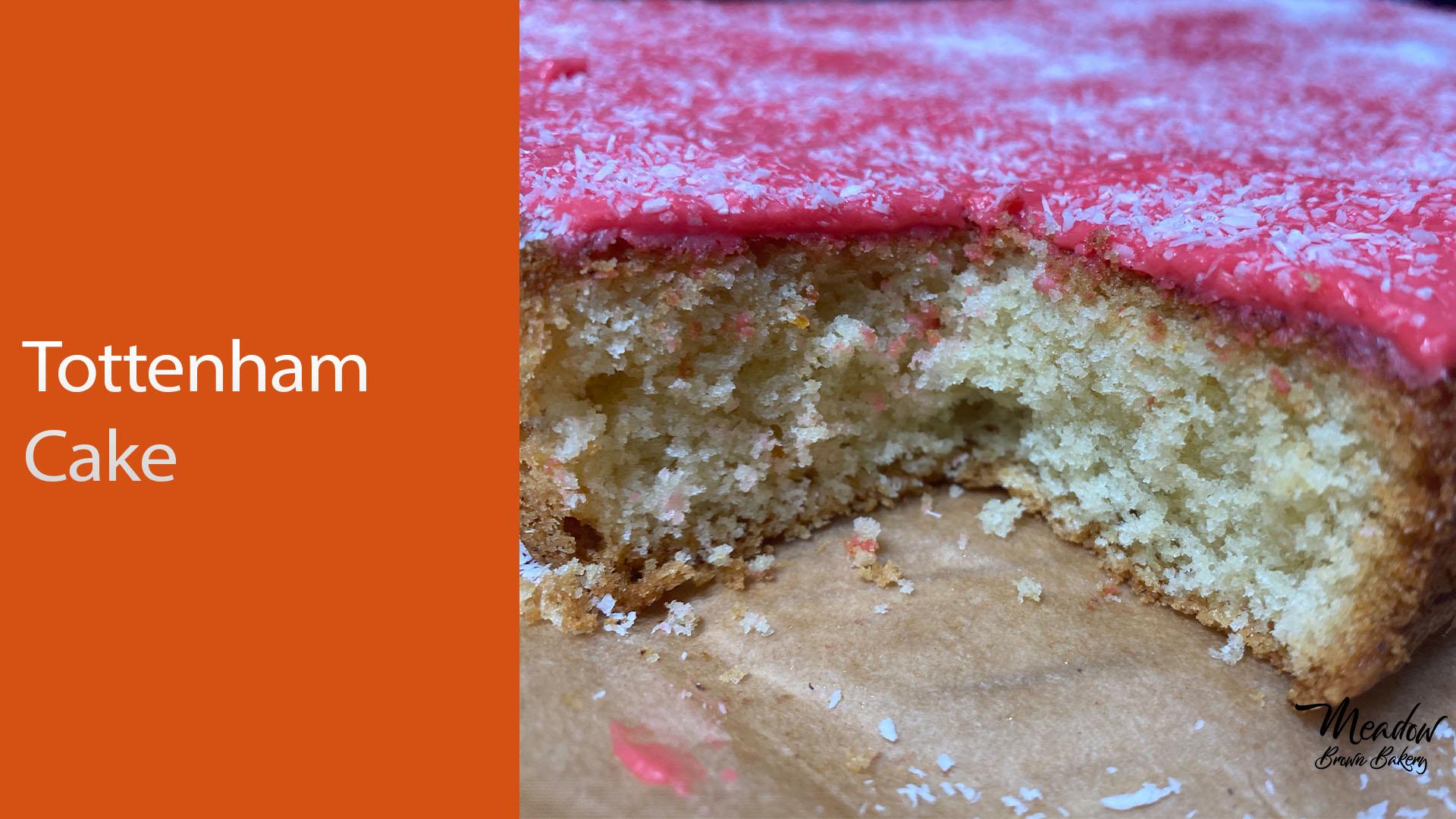 Tottenham Cake - British Bakes